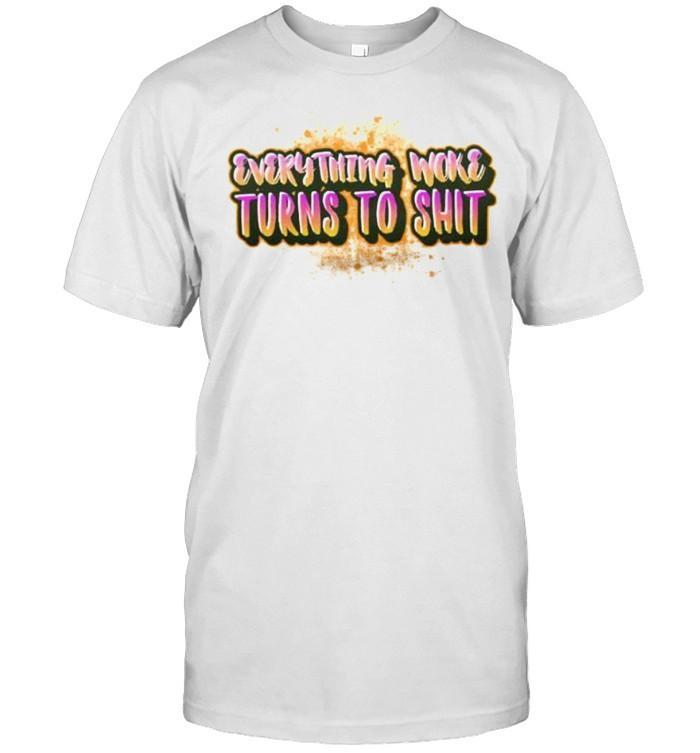 Everything woke turns to shit shirt Classic Men's T-shirt