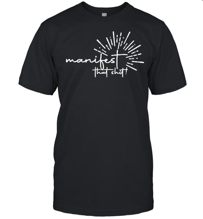 Manifest that shit shirt Classic Men's T-shirt