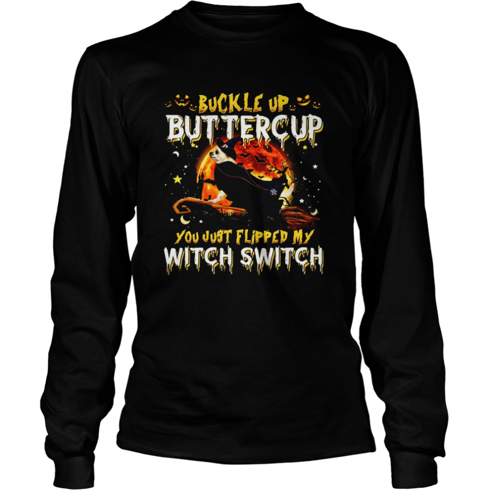 Chihuahua Dog Buckle Up Buttercup You Just Flipped My Witch Switch Halloween T-shirt Long Sleeved T-shirt