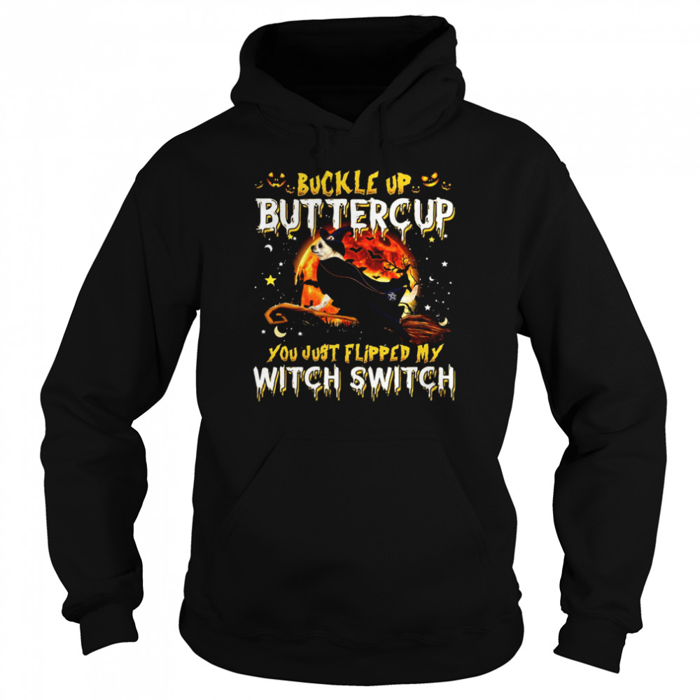 Chihuahua Dog Buckle Up Buttercup You Just Flipped My Witch Switch Halloween T-shirt Unisex Hoodie