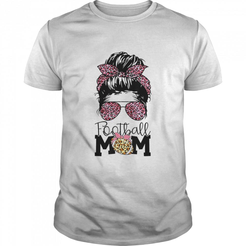 Football Mom Life Messy Bun Leopard Women Football Season shirt