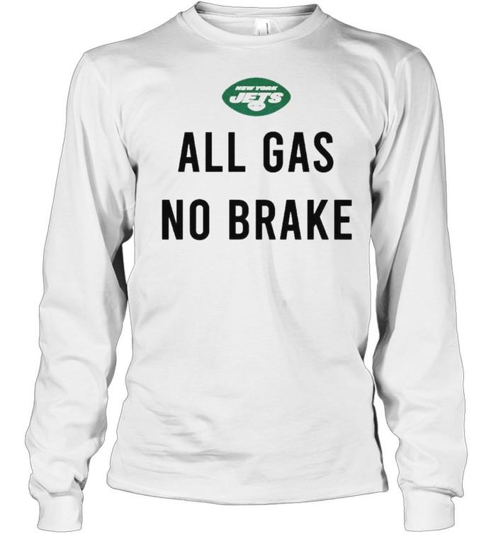 Jets al gas no brake shirt Long Sleeved T-shirt