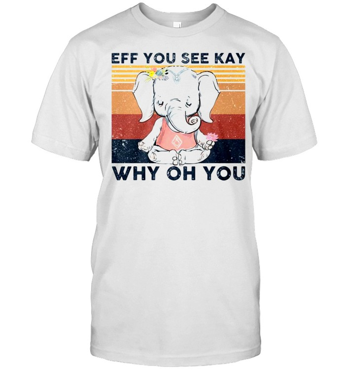 Vintage elephant yoga eff you see kay why oh you shirt Classic Men's T-shirt