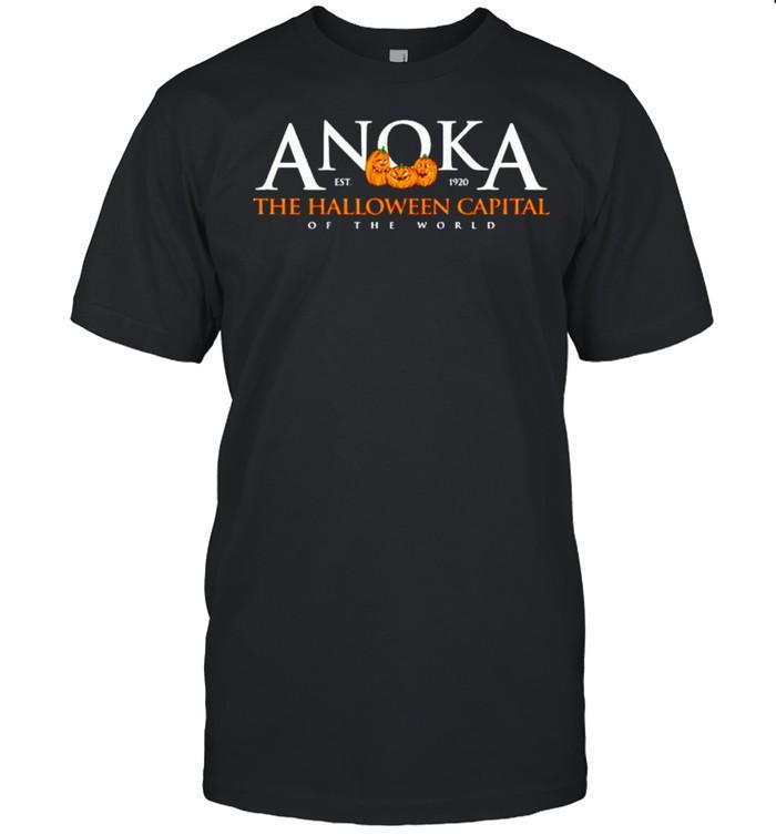 Anoka the halloween capital of the world shirt