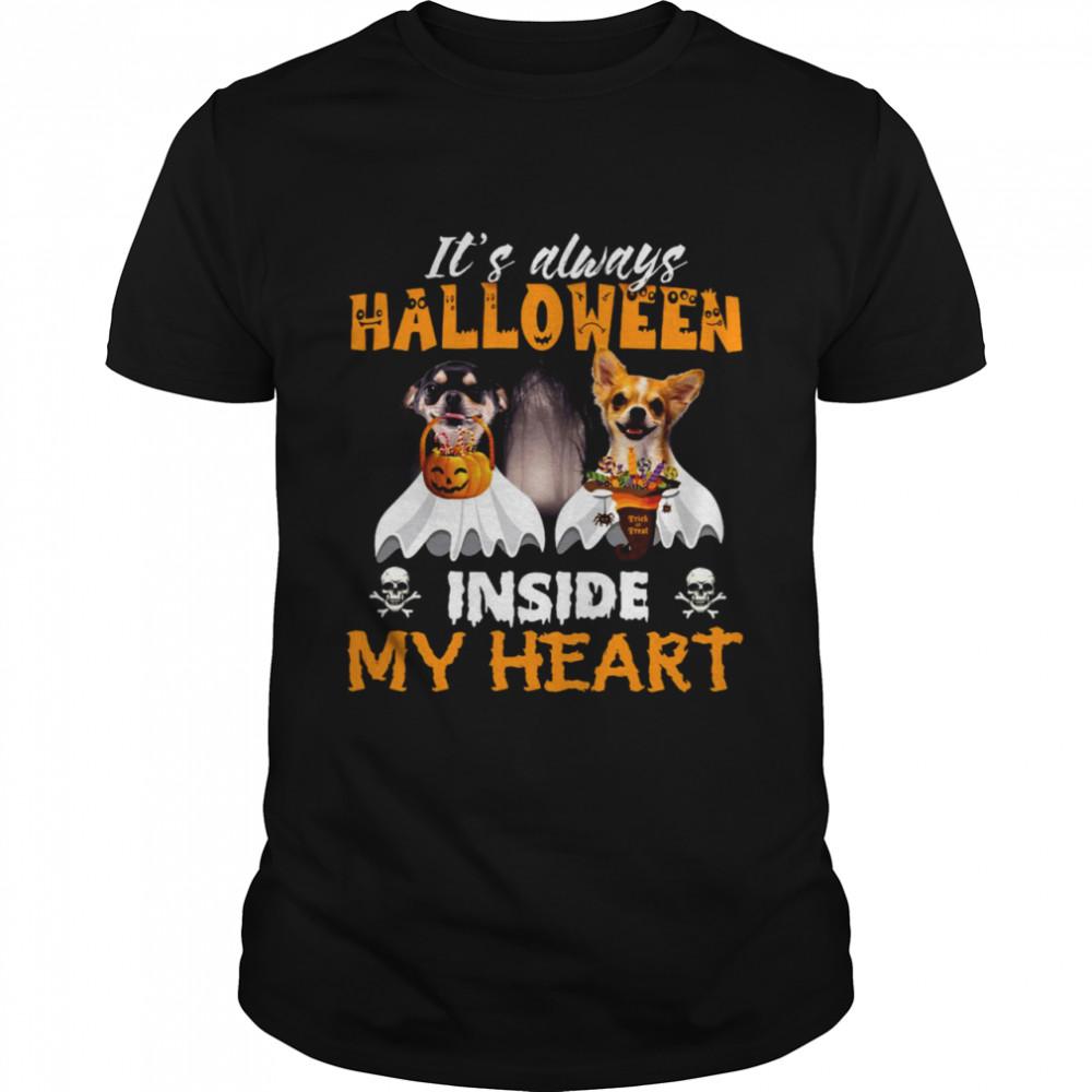 Chihuahua It's Always Halloween Trick Or Treat Inside My Heart T-shirt Classic Men's T-shirt