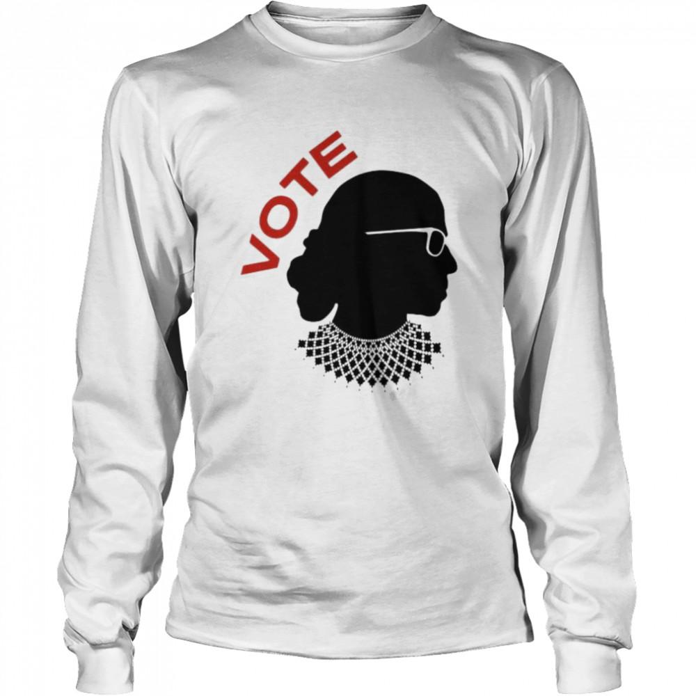 Ruth Bader Ginsburg vote shirt Long Sleeved T-shirt