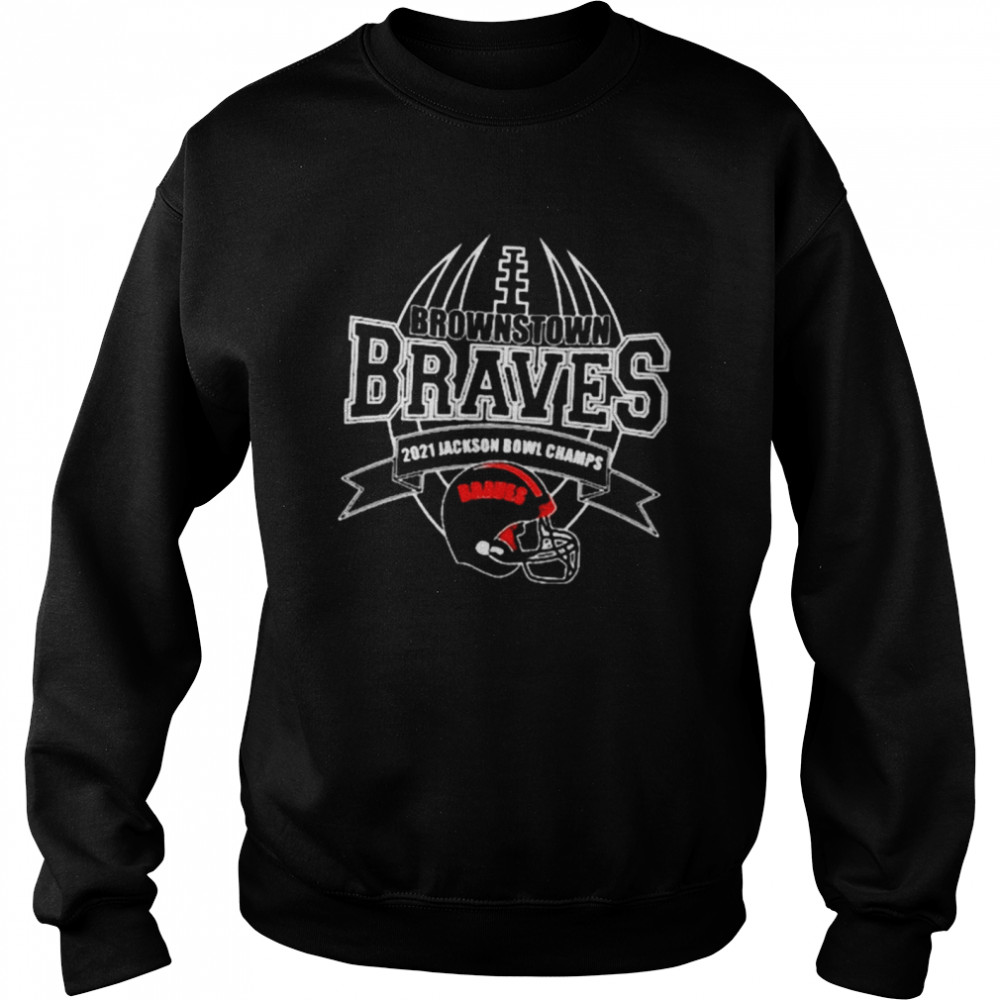 2021 Jackson Bowl Champs Brownstown Braves Football shirt Unisex Sweatshirt