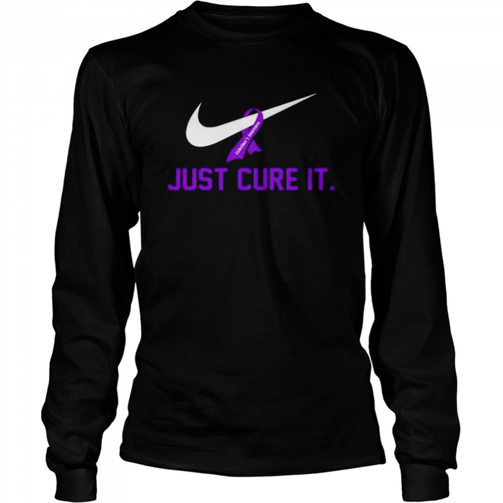 Alzheimer's Awareness just cure it shirt Long Sleeved T-shirt