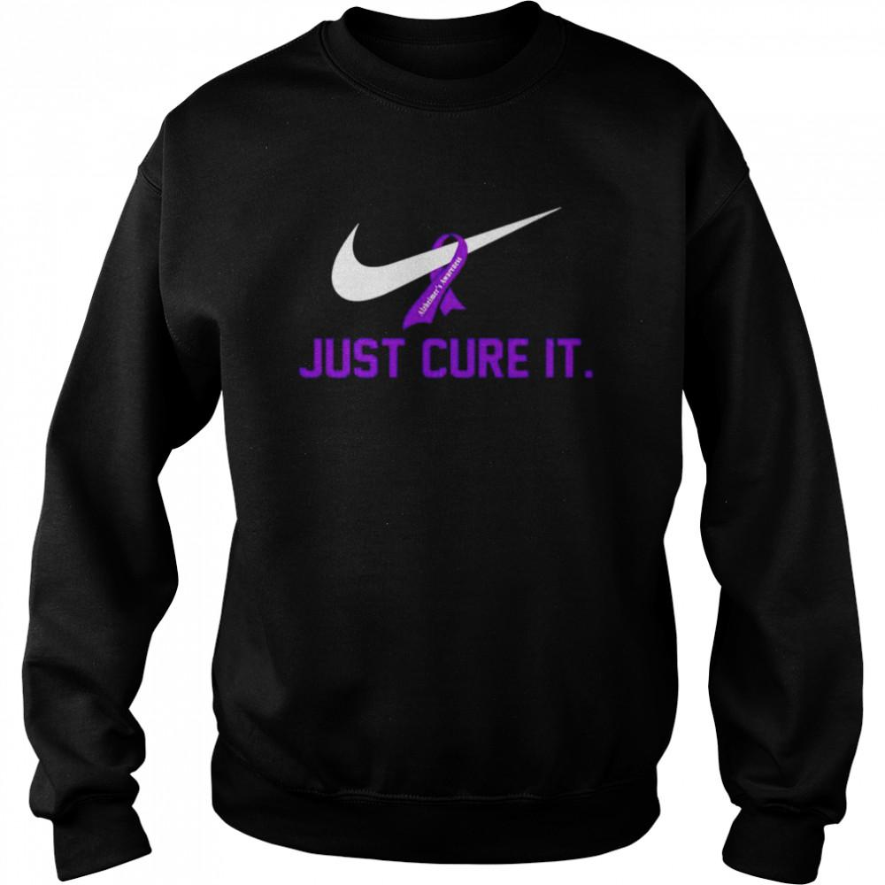 Alzheimer's Awareness just cure it shirt Unisex Sweatshirt