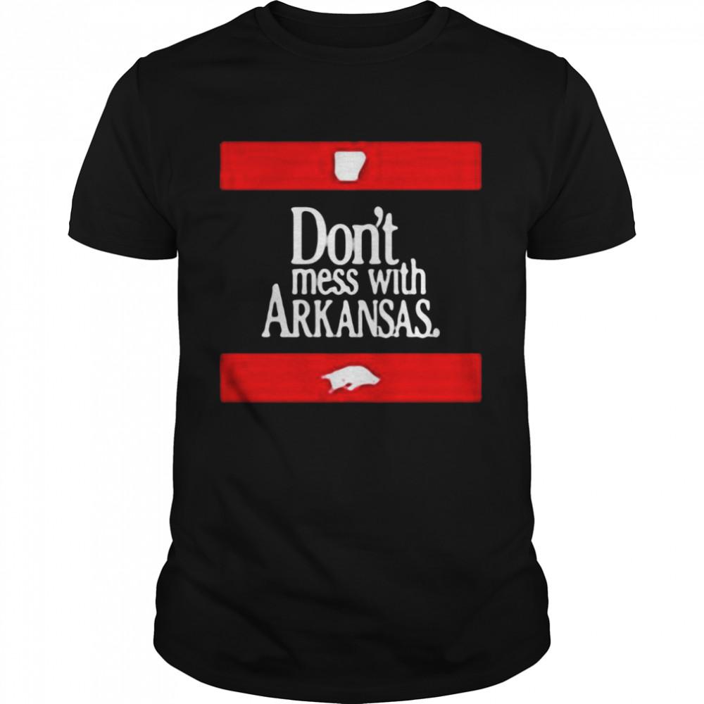 Arkansas Razorbacks Don't Mess With Arkansas T-shirt
