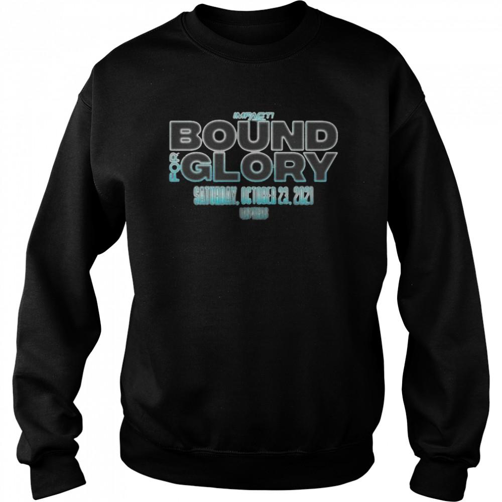 Impact Bound For Glory Saturday October 23 2021 T-shirt Unisex Sweatshirt