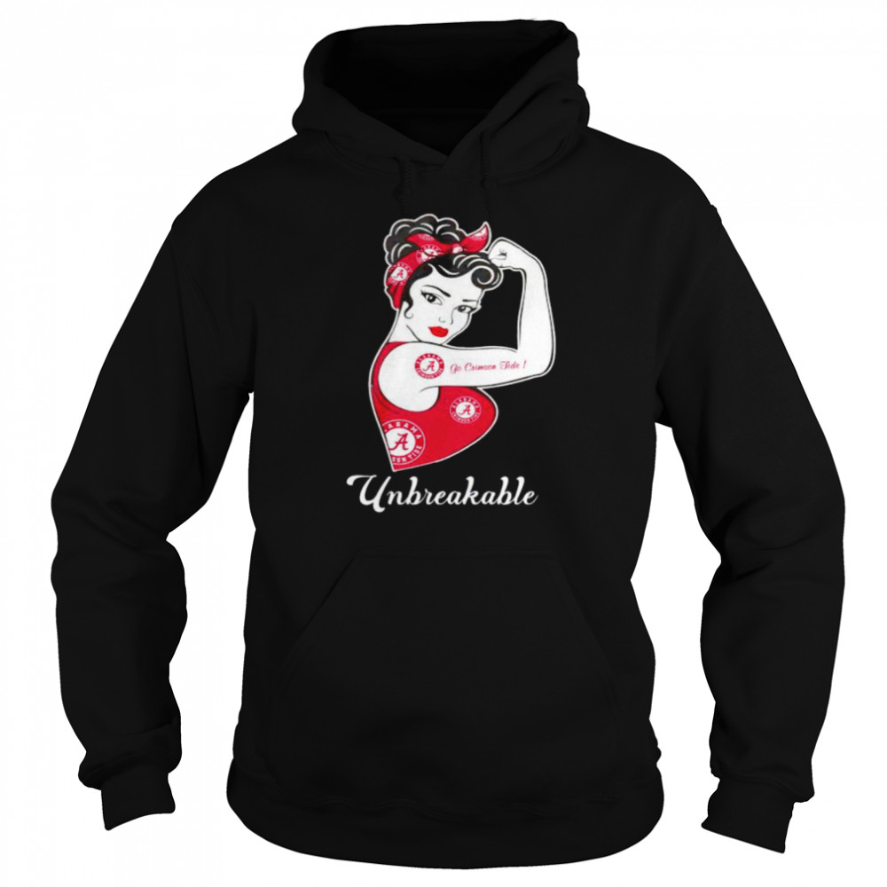Strong girl unbreakable go Crimson Tide shirt Unisex Hoodie