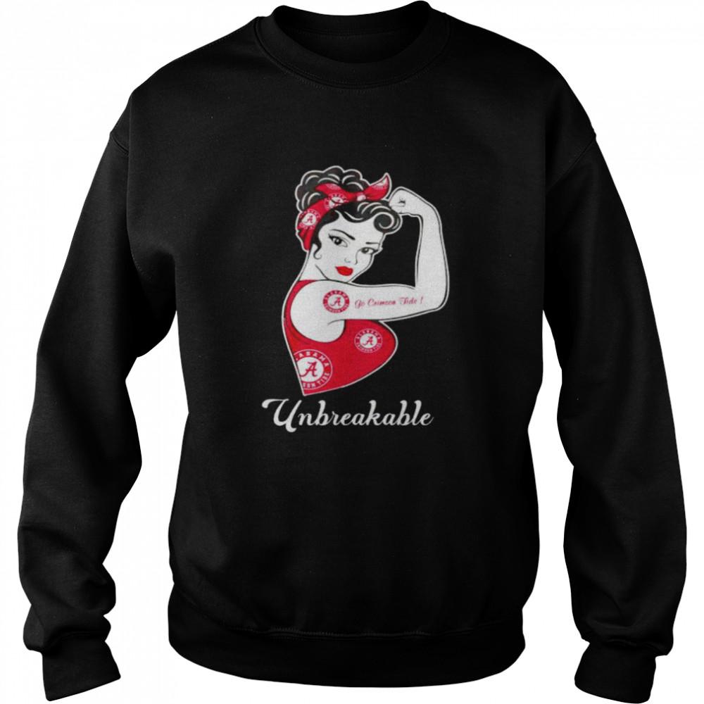 Strong girl unbreakable go Crimson Tide shirt Unisex Sweatshirt