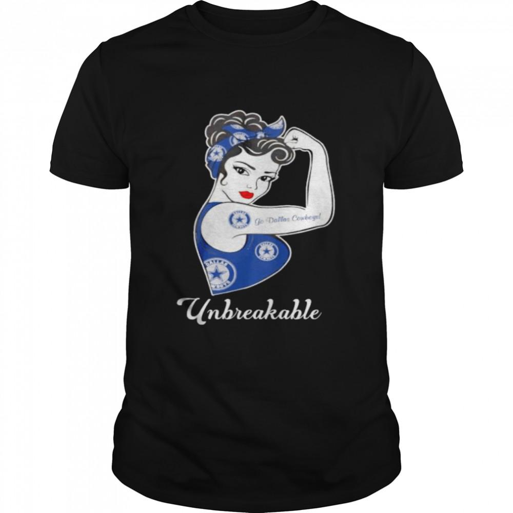 Strong girl unbreakable go Dallas Cowboys shirt