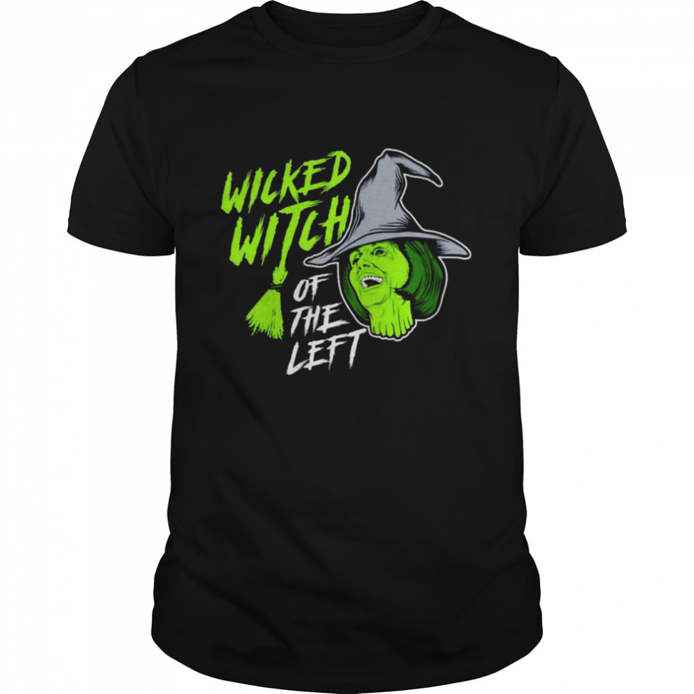 The wicked witch of the left shirt