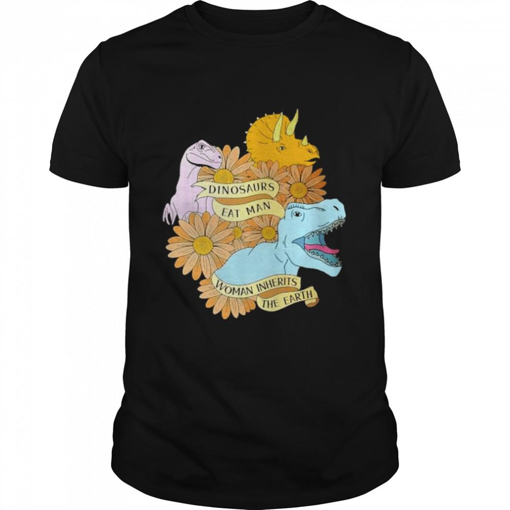 Nice dinosaur eats man woman inherits the earth shirt