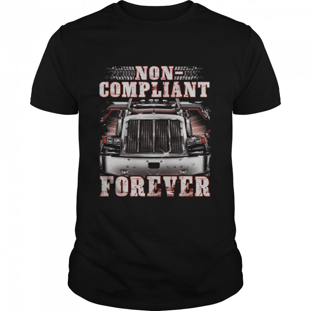 Non Compliant Forever Shirt