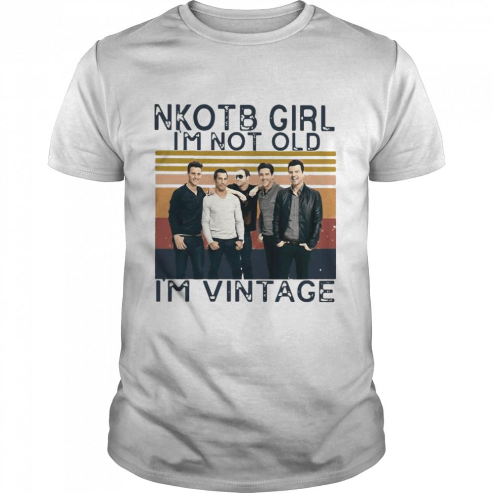 Nkotb Girl I'm Not Old I'm Vintage Retro T-shirt