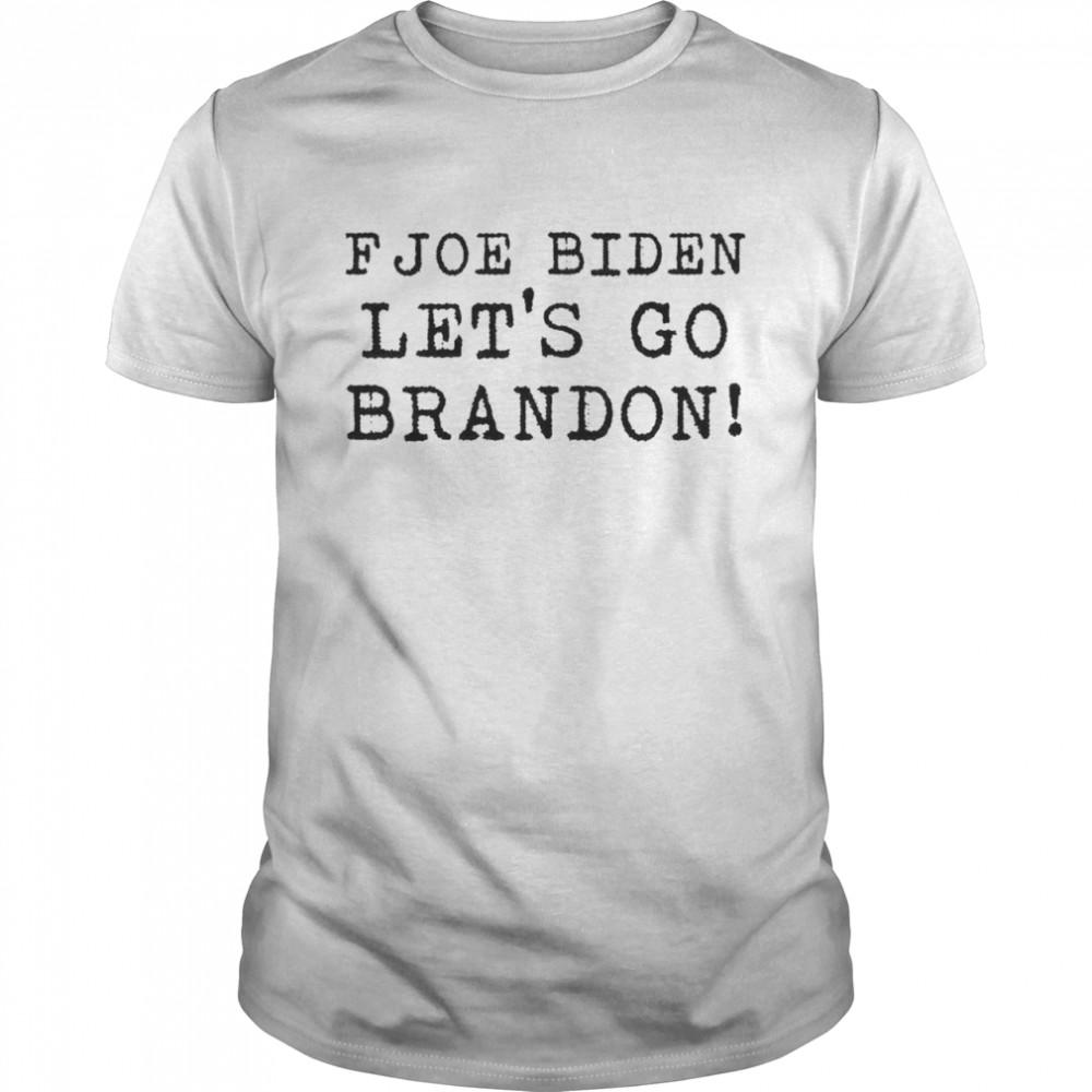 F Joe Biden let's go Brandon shirt