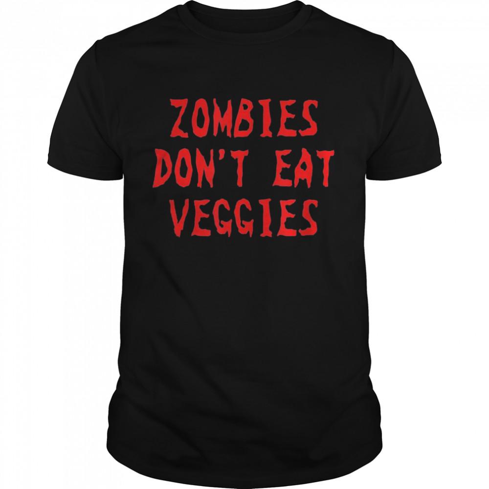 Zombies Dont Eat Veggies Zombie Costume Halloween shirt