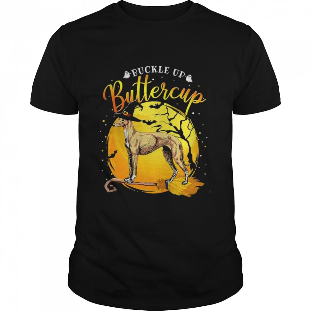 Greyhound Dog buckle up buttercup Halloween shirt