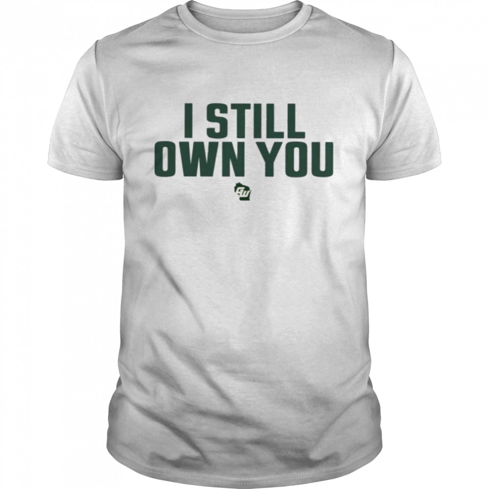 Game On Wisconsin I Still Own You shirt