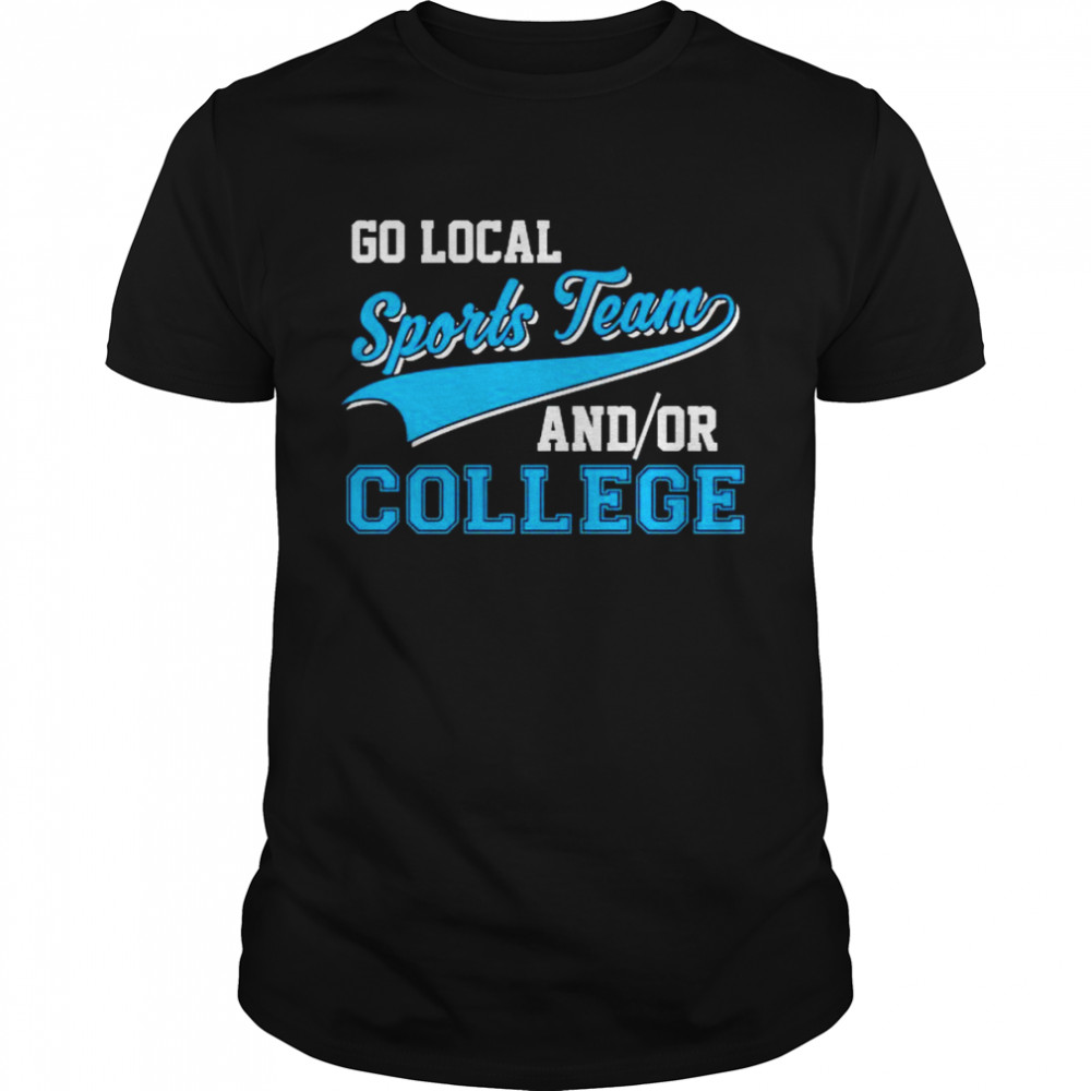 Go local sports team and or college shirt