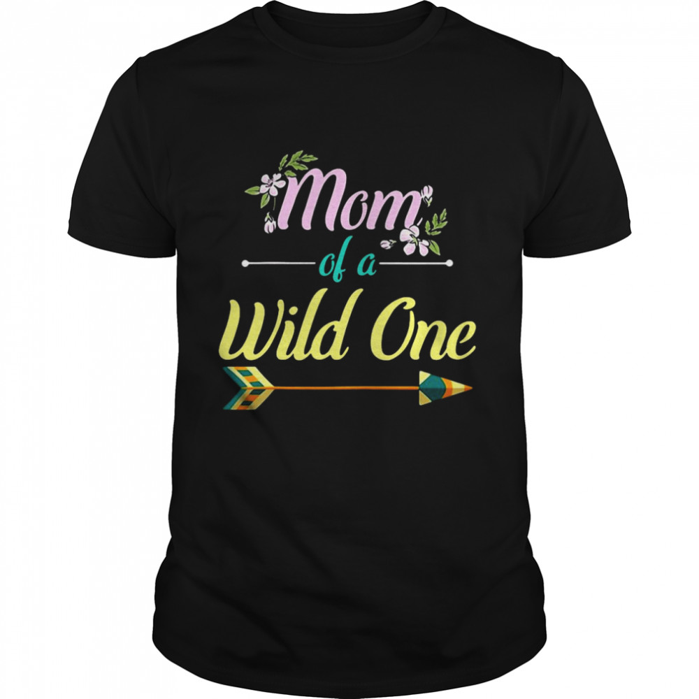 Mom Of A Wild One Birthday Matching Apparel T-shirt