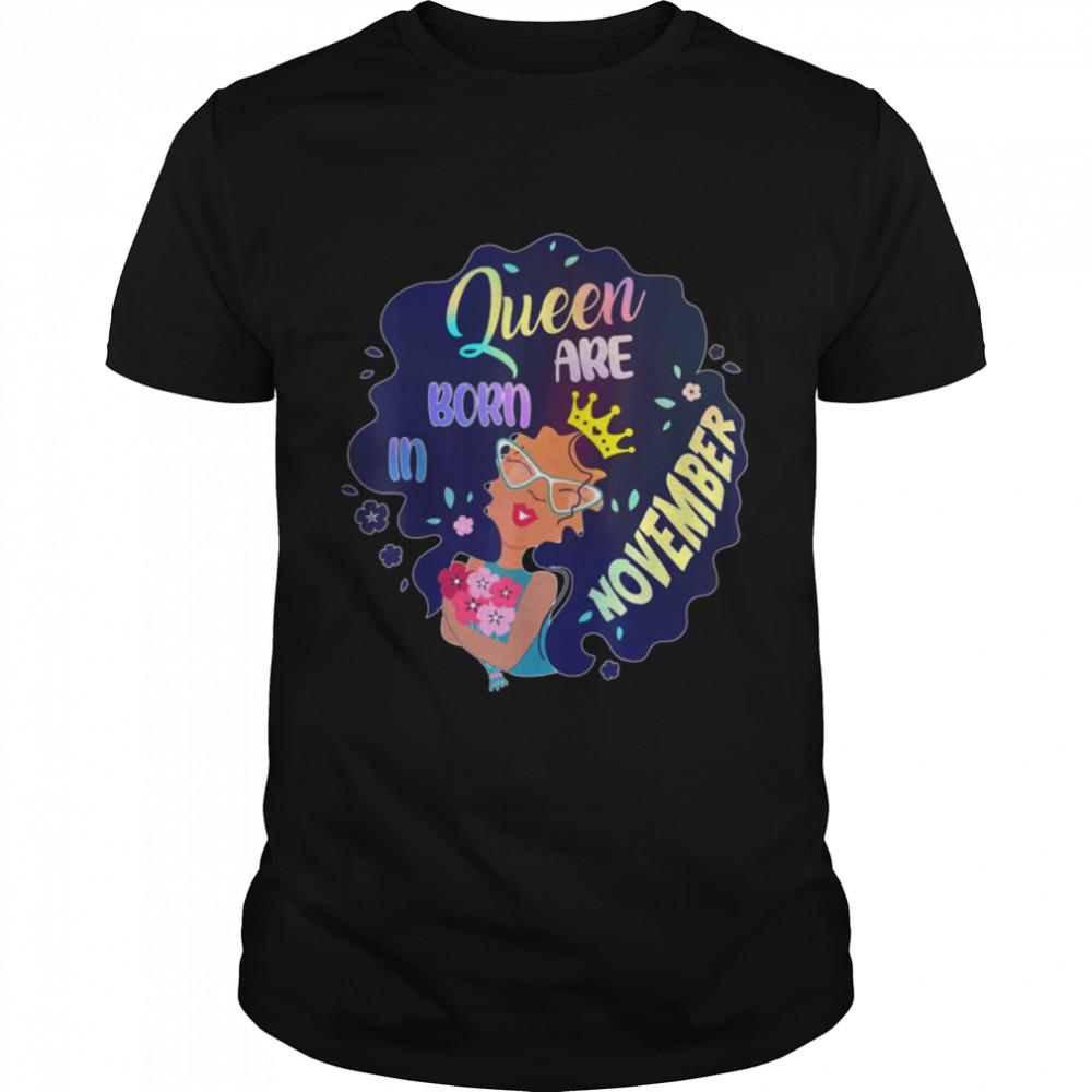 Queens Are Born In November Girl Birthday T-Shirt B09K3SJL8R