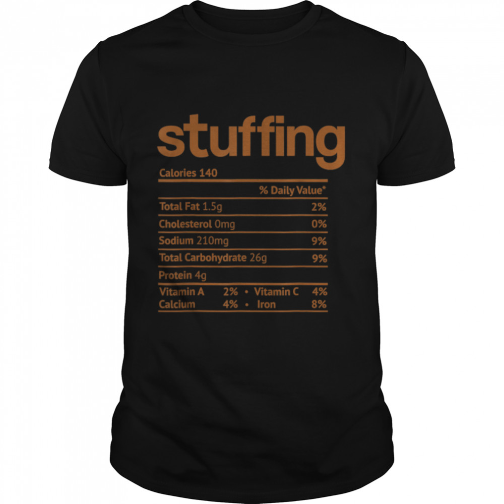 Stuffing Nutrition Facts Funny Thanksgiving Christmas food T-Shirt B09K3Y397Z