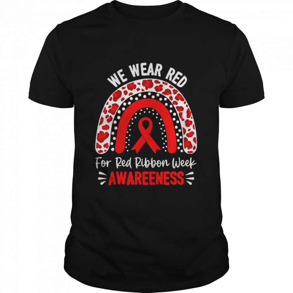 We Wear Red For Red Ribbon Week Awareness 2021 Shirt